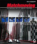 Matchmoving The Invisible Art of Camera Tracking With CDROM
