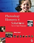 Photoshop Elements 4 Solutions: The Art of Digital Photography