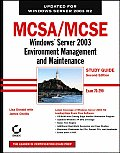 MCSA MCSE Windows Server 2003 Environment Management & Maintainance Study Guide Exam 70 290