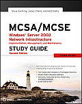 MCSA/MCSE: Windows Server 2003 Network Infrastructure Implementation, Management, and Maintenance Study Guide: Exam 70-291 [With CDROM]