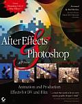 After Effects and Photoshop: Animation and Production Effects for DV and Film