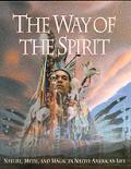 Way Of The Spirit Nature Myth & Magic In
