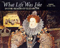What Life Was Like In The Realm Of Elizabeth England AD 1533 1603