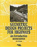 Geometric Design Projects for Highways : an Introduction (2ND 00 Edition)