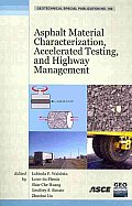 Asphalt Material Characterization, Accelerated Testing, and Construction Management; Proceedings.