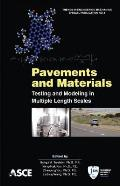 Pavements and Materials; Testing and Modeling in Multiple Length Scales; Proceedings.