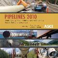 Pipelines 2010; Climbing New Peaks To Infrastructure Reliability--renew, Rehab, and Reinvest; Proceedings. (CD-rom).