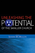 Unleashing the Potential of the Smaller Church: Vision and Strategy for Life-Changing Ministry