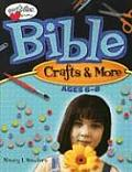 Bible Crafts & More: Ages 6-8