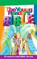 Young Readers Bible: 70 Easy to Read Bible Stories