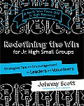 Redefining the Win for JR. High Small Groups: Strategies, Tips, and Encouragement for Leaders and Volunteers (Rock Your Face Off JR. High Resource)