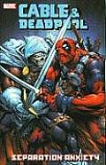 Cable & Deadpool Volume 7 Separation Anxiety