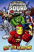 Marvel Super Hero Squad Get Yer Hero On Digest