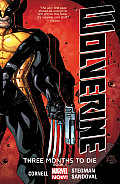 Wolverine Three Months to Die Book 1