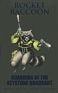 Rocket Raccoon Guardian of the Keystone Quadrant