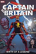 Captain Britain, Volume 1: Birth Of A Legend by Chris Claremont
