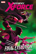 Uncanny X Force Final Execution Book 1