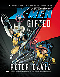 Astonishing X-Men: Gifted Prose Novel by Peter David
