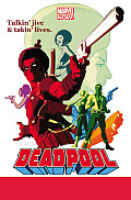 Deadpool Volume 3 The Good the Bad & the Ugly Marvel Now