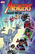 Avengers: Heavy Metal (Avengers) by Roger Stern