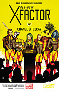 All-New X-Factor Volume 2: Change Of Decay (All-New X-Factor) by Peter David