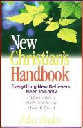 New Christian's Handbook: Everything New Believers Need to Know