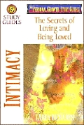 Intimacy: The Secrets of Loving & Being Loved