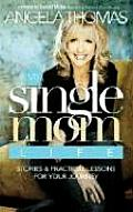 My Single Mom Life True Stories & Practical Lessons for Your Journey