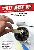 Sweet Deception Why Splenda Nutrasweet &