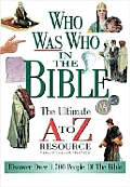 Who Was Who in the Bible: The Ultimate A to Z® Resource Series (Nelson's A-Z)
