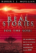 Real Stories For The Soul 101 Incredible