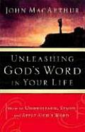 Unleashing Gods Word In Your Life