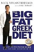 My Big Fat Greek Diet: How a 467-Pound Physician Hit His Ideal Weight and How You Can Too