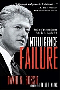 Intelligence Failure: How Clinton's National Security Policy Set the Stage for 9/11
