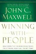 Winning with People Discover the People Principles That Work for You Every Time