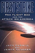First Strike Twa Flight 800 & The Attack