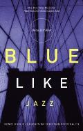 Blue Like Jazz: Nonreligious Thoughts on Christian Spirituality Cover