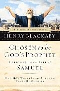Chosen To Be Gods Prophet Lessons From