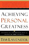 Achieving Personal Greatness: Discover the 10 Keys to Unlocking Your Potential