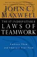 17 Indisputable Laws Of Teamwork