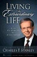 Living the Extraordinary Life Nine Principles to Discover It