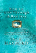 How To Live Through A Bad Day 7 Encour