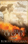Touch The Face Of God A World War II N