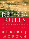 The Red Sea Rules: The Same God Who Led You in Will Lead You Out