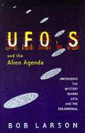 Ufos & The Alien Agenda