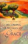 Becoming A Woman Of Grace Bible Study