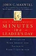 21 Most Powerful Minutes in a Leaders Day Revitalize Your Spirit & Empower Your Leadership