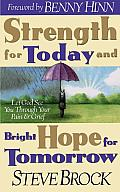 Strength for Today & Bright Hope for Tomorrow: Let God Guide You Through Your Pain & Grief
