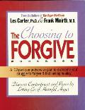 Choosing to Forgive Workbook: A 12-Part Comprehensive Plan to Overcome Your Struggle to Forgive and Find Lasting Healing