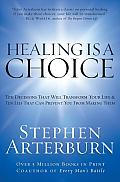 Healing Is a Choice Ten Decisions That Will Transform Your Life & Ten Lies That Can Prevent You from Making Them